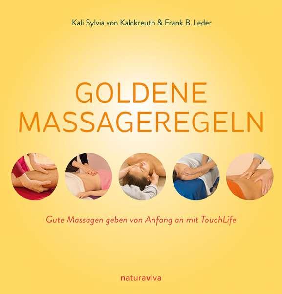 Goldene Massageregeln - Gute Massagen geben von Anfang an mit TouchLife